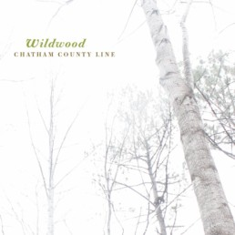 Chatham County Line - Wildwood Album Cover