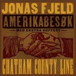 Chatham County Line & Jonas Fjeld Amerikabesok Album Cover